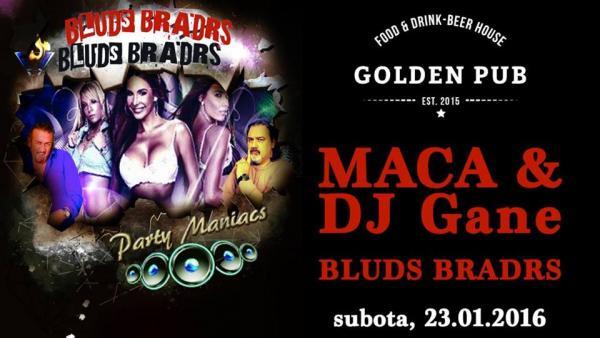 Maca & DJ Gane - Bluds Bradrs @ Golden pub